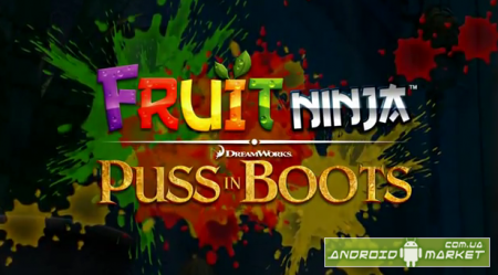 Fruit Ninja: Puss in Boots - Fruit Ninja + Кот в сапогах