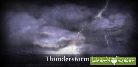 Thunderstorm Live Wallpaper - ������������� ��� �������� ������� � ������!